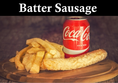 Batter Sausage Meal. Only a sausage is a part of the promotion